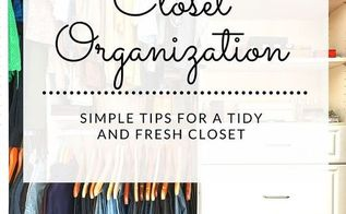 closet organization simple tips for a tidy and fresh closet, closet, organizing, storage ideas
