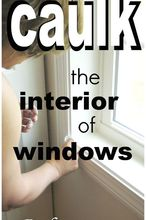 how to caulk the interior of new windows like a pro , diy, home maintenance repairs, how to, windows