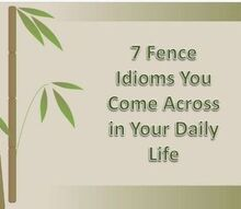 7 fence idioms you come across in your daily life, fences