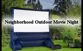 host a neighborhood outdoor movie night, outdoor living, seasonal holiday decor
