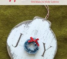 joy ornament with miniature wreath, christmas decorations, crafts, seasonal holiday decor, wreaths