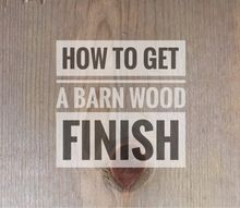 how to get a barn wood finish, crafts, go green, home decor, how to, outdoor living, painted furniture, painting, repurposing upcycling, rustic furniture, woodworking projects