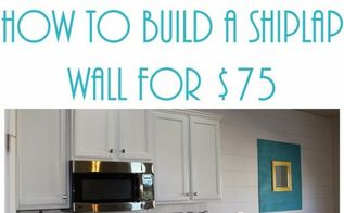 how to build a shiplap wall for 75, how to