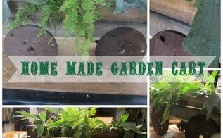 home made garden cart, flowers, gardening, repurposing upcycling, Home made garden cart