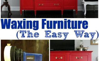 waxing furniture the easy way, painted furniture, One little tool will take your waxing skills from mediocre to amazing