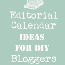 editorial calendar ideas for diy bloggers, You can find the list on my blog