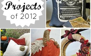 reader favorites my ten most popular projects of 2012, crafts, home decor