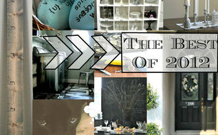 the best of first home love life 2012 bestof2012, crafts, home decor, organizing