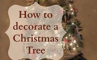 how to decorate a christmas tree, christmas decorations, seasonal holiday decor, Simple step by step instructions on how to decorate a Christmas tree