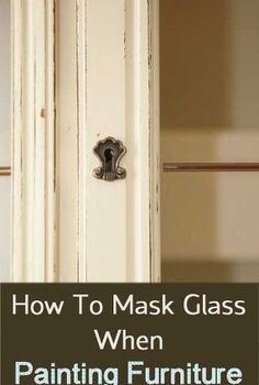 how to mask glass when painting furniture, painted furniture
