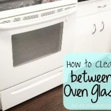 how to clean between oven glass, appliances, cleaning tips