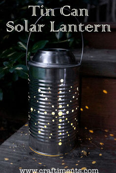 tin can solar lantern tutorial, diy, how to, outdoor living, repurposing upcycling