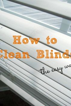 how to clean blinds the easy way, cleaning tips