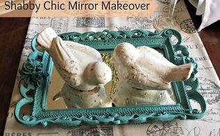 shabby chic mirrored tray update, home decor, shabby chic