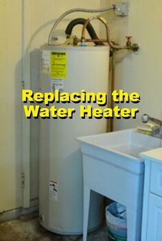 replacing a water heater gaining new energy saving features, home maintenance repairs, hvac, plumbing