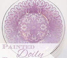 make some painted doily plates, crafts, home decor, Painted Doily Plates