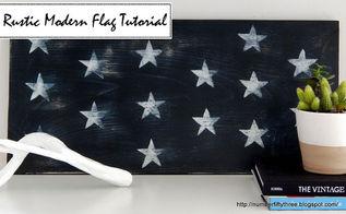rustic modern flag tutorial, crafts, patriotic decor ideas, seasonal holiday decor