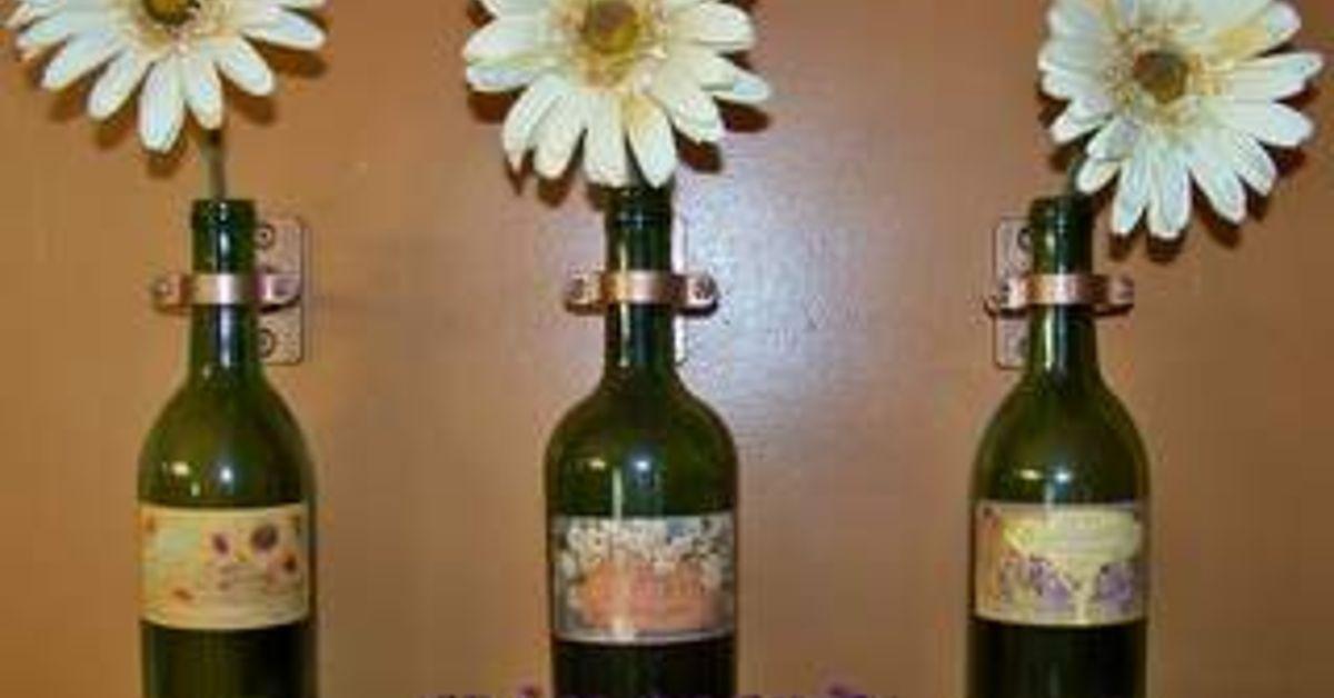 Re Using Old Wine Bottles For Wall Vases Hometalk