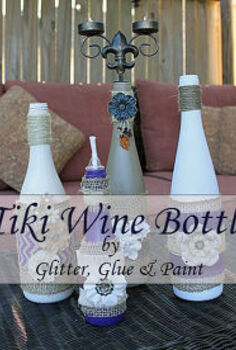 tiki wine bottles, crafts, home decor, repurposing upcycling, Light up your porch or patio and enjoy a summer drink Add citronella and help keep them pesky mosquito s away