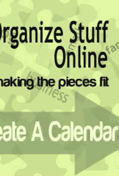 create a calendar organize online stuff series, organizing, Part 2 in the organizing series