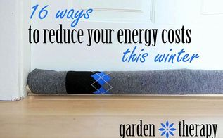 16 ways to reduce energy costs this winter, electrical, go green