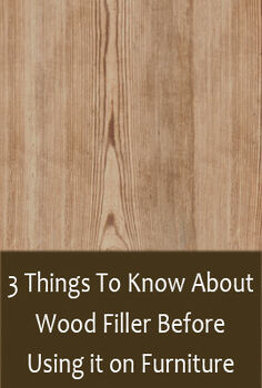 3 things to know about wood filler before using it on furniture, painted furniture, woodworking projects