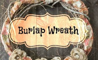 how to make a wreath with burlap flowers, crafts, wreaths