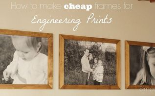 diy cheap frames for engineering prints, crafts, home decor, How to make cheap frames for engineering prints