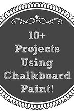 10 projects using chalkboard paint, chalk paint, chalkboard paint, crafts, painting