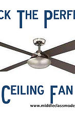 middle class modern how to pick the perfect ceiling fan also a gallery of modern, home decor, lighting