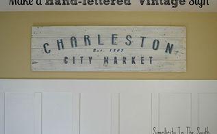 vintage inspired sign tutorial, crafts, Tutorial for a vintage inspired sign