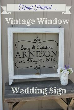 hand painted vintage window, home decor, painted furniture, repurposing upcycling, windows, DIY vintage window wedding sign