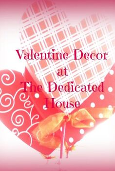 just a wee bit of valentine decor, crafts, seasonal holiday decor, valentines day ideas
