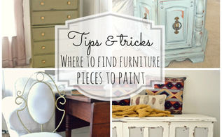 where to find furniture to paint, painted furniture, Tips and tricks on where to find furniture pieces