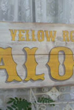 a how to for a vintage inspired saloon sign, crafts, home decor, Yellow Rose Saloon
