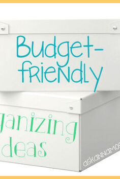 organizing resolutions budget friendly organizing ideas, organizing