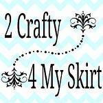 2 Crafty 4 My Skirt