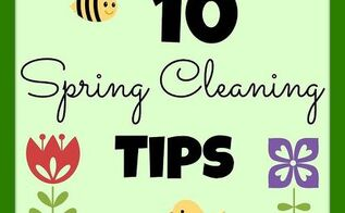 10 spring cleaning tips spring clean your casa, cleaning tips