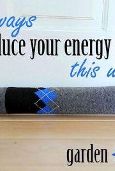 diy door socks and 15 other ways to reduce energy, crafts, doors, go green
