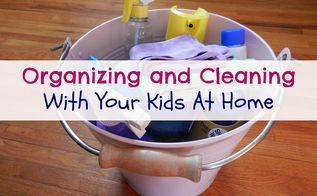 organizing and cleaning with your kids at home, organizing