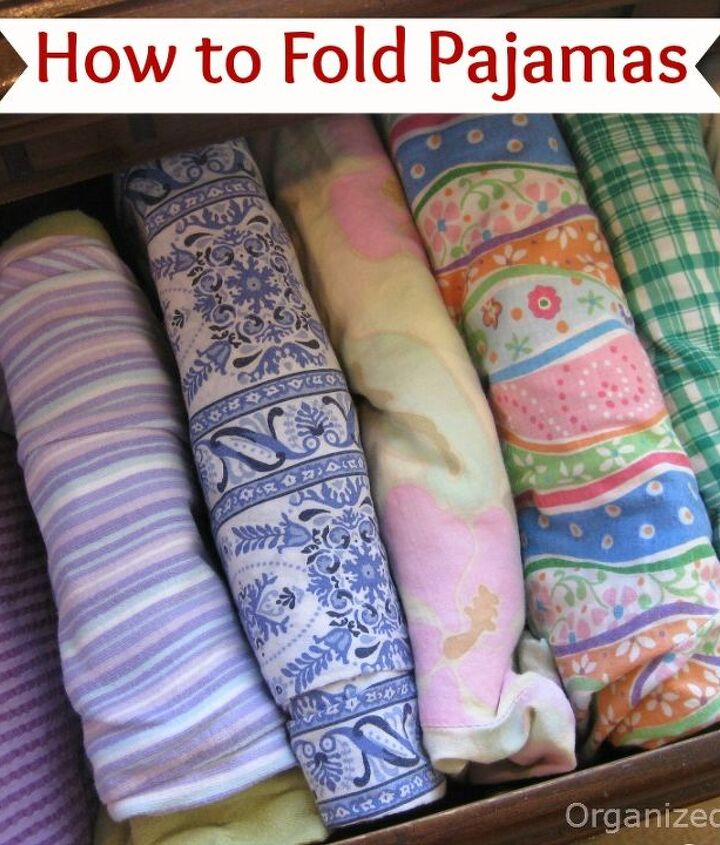 Fold and file your pajamas neatly.