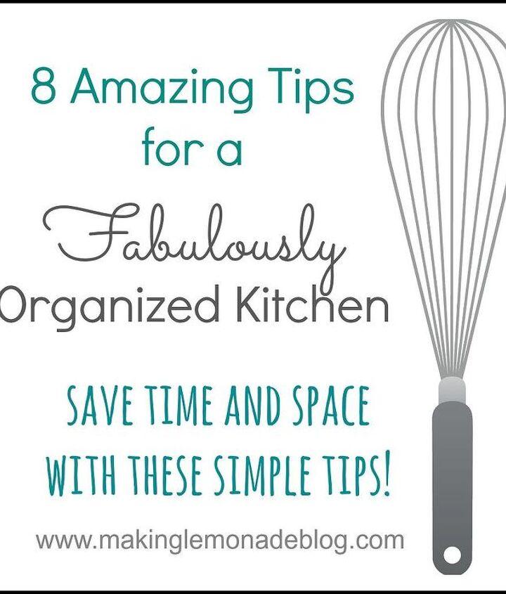 8 tips for a fabulously organized kitchen, kitchen design, organizing