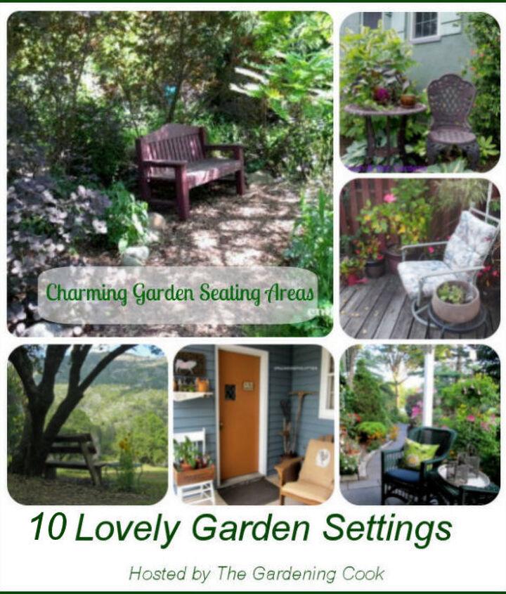 10 Lovely Garden Settings - http://thegardeningcook.com/garden-seating-areas/