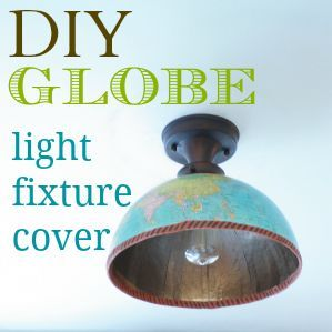 DIY globe light fixture cover
