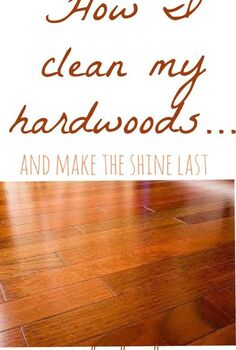 the best way to clean hardwood floors dark floors, cleaning tips, flooring, hardwood floors, So to clean my hardwood floors I have found a great method I used to use vinegar but I found that they did not stay clean as long I tried all of the expensive sweepers but the same results