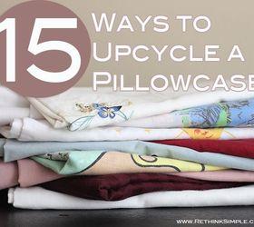 15 ways to upcycle a pillowcase crafts repurposing upcycling & 15 Ways to Upcycle a Pillowcase | Hometalk pillowsntoast.com