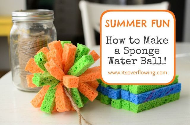 how to make a sponge ball summer water fun, crafts