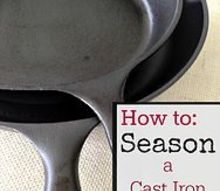 how to season cast iron skillets, homesteading