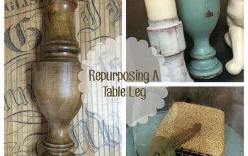 Repurposing A Table Leg