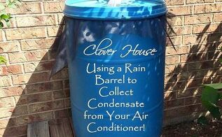 rain barrel air conditioner condensation solution, diy, hvac, repurposing upcycling